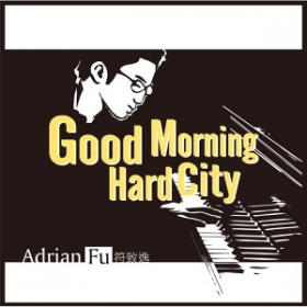 Good Morning, Hard City